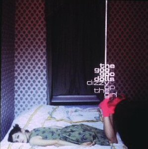 The Goo Goo Dolls dizzy up the girl Album