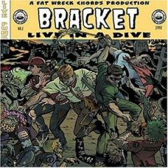 Bracket Live in A Dive